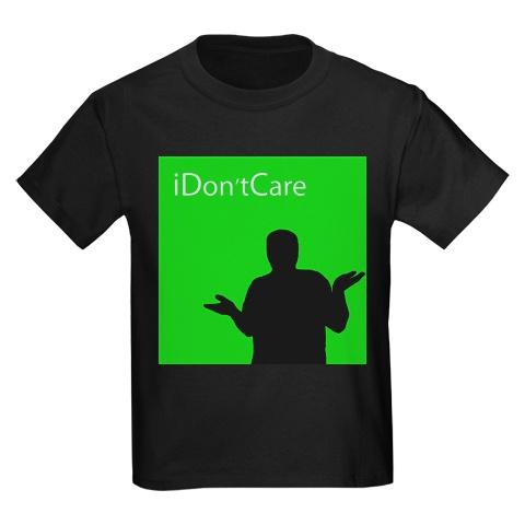 idont care